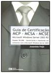 Guia de Certificação MCP - MCSA - MCSE  Microsoft Windows Server 2003 R2 - Exame 70-290 - Gerenciando e Mantendo um Ambiente com o Microsoft Windows Server 2003