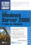 Microsoft Windows Server 2008 O Guia do Iniciante