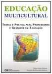 Educação Multicultural - Teoria e Prática para Professores e Gestores em Educação