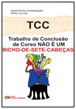 TCC (Trabalho de Conclusão de Curso) Não é um bicho-de-sete-cabeças
