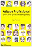 Atitude Profissional - Dicas para quem está começando