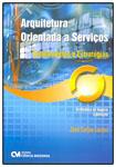Arquitetura Orientada a Serviços - Fundamentos e Estratégias