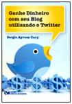 Ganhe Dinheiro com seu Blog Utilizando o Twitter