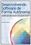 Desenvolvendo Software de Forma Autônoma - Utilizando VB.NET, SQL Server 2008 Express Advanced, AJAX e Reporting Service