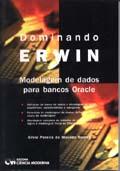 Dominando ERWIN Modelagem de Dados para Bancos Oracle