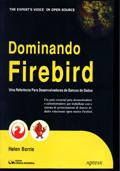 Dominando Firebird : Uma Referência para Desenvolvedores de Banco de Dados