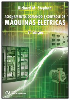 Acionamento, Comando e Controle de Máquinas Elétricas - 2a. Edição