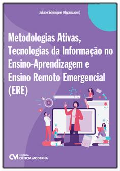 Metodologias Ativas, Tecnologia da Informação no Ensino-Aprendizagem e Ensino Remoto Emergencial (ERE)