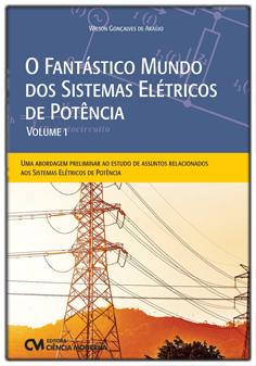 O Fantástico Mundo dos Sistemas Elétricos de Potência - Volume 1
