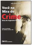 Você na Mira do Crime - Dicas de Segurança