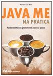 Java ME na Prática - Fundamentos da Plataforma Passo a Passo