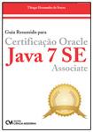 Guia Resumido para Certificação Oracle Java 7 SE Associate