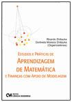 Estudos e Práticas de Aprendizagem de Matemática e Finanças com Apoio de Modelagem