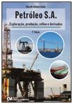 Petróleo S.A. - Exploração, Produção, Refino e Derivados - 2a. Edição