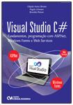 Visual Studio C# Fundamentos, Programação com ASP.Net, Windows Forms e Web Services