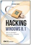 Hacking Windows: Mito ou Verdade? Praticando e Obtendo Informações