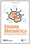 Ensinar Matemática - Dificuldades e Perspectivas
