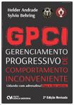 GPCI Gerenciamento Progressivo de Comportamento Inconveniente - Lidando com Adrenalina, Sua e dos Outros