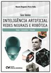 Guia Teórico - Inteligência Artificial - Redes Neurais e Robótica: Básico, Intermediário e Avançado