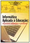 Informática Aplicada à Educação; algumas reflexões e práticas