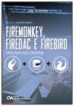 FireMonkey, FireDac e Firebird  - Uma Aplicação Desktop