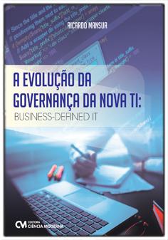 A Evolução da Governança da Nova TI - Business-Defined IT