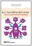 Ler Narrativas Literárias não é um Bicho-de-Sete-Cabeças