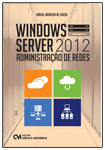 Windows Server 2012 - Administração de Redes