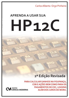 Aprenda a Usar sua HP12C - 2a. Edição Revisada