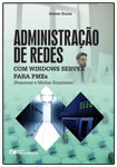 Administração de Redes com Windows Server para Pequenas e Médias Empresas