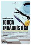 Como Aumentar a Força Enxadrística Volume 2 - Exercícios e Treinamento Prático em Finais