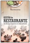 Gestão de Restaurante - Uma Abordagem do Investimento até a Análise do Resultado