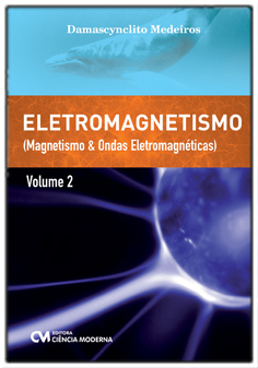 Eletromagnetismo - Volume 2 - Magnetismo e Ondas Eletromagnéticas