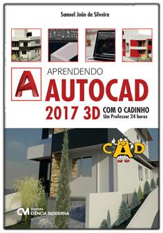 Aprendendo AutoCAD 2017 3D com o CADinho - um professor 24 horas