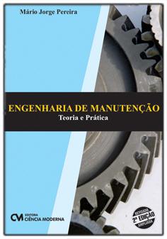Engenharia de Manutenção - Teoria e Prática - 2a. Edição Revisada e Ampliada