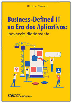 Business-Defined IT na Era dos Aplicativos: inovando diariamente