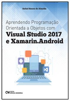 Aprendendo Programação Orientada a Objetos com Visual Studio 2017 e Xamarin.Android