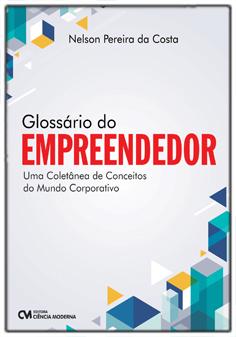 Glossário do Empreendedor - Uma Coletânea de Conceitos do Mundo Corporativo