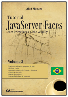 Tutorial JavaServer Faces com PrimeFaces, CDI e WildFly - Volume III