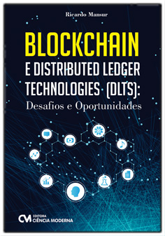 BLOCKCHAIN e Distributed Ledger Technologies (DLTS) - Desafios e Oportunidades
