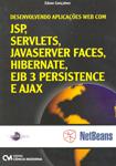 Desenvolvendo Aplicações Web com JSP, SERVELTS, JAVASERVER FACES, HIBERNATE, EJB 3 PERSISTANCE E AJAX