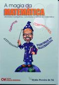 A Magia da Matemática - Atividades Investigativas, Curiosidades e Histórias da Matemática 2/ed.