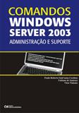 Comandos WINDOWS SERVER 2003 - Administração e Suporte