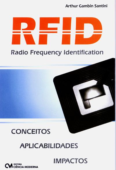 RFID (Radio Frequency Identification) - Conceitos Aplicabilidade e Impactos