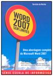 Word 2007 Sem Limites - Uma Abordagem Completa do MS Word 2007