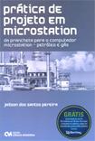 Prática de Projeto em Microstation - Da prancheta para o computador microstation - petróleo e gás