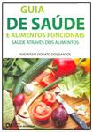 Guia de Saúde e Alimentos Funcionais - Saúde Através dos Alimentos
