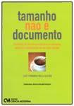 Tamanho não é Documento - Marketing de relacionamento para as pequenas empresas conquistarem de vez seus clientes.