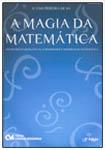 A Magia da Matemática - Atividades Investigativas, Curiosidades e Histórias da Matemática 3/ed.